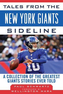 Tales from the New York Giants Sideline By Schwartz, Paul/ Mara, Wellington (FRW)